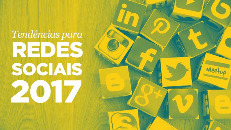 Imagem - Tendências para Redes Sociais 2017