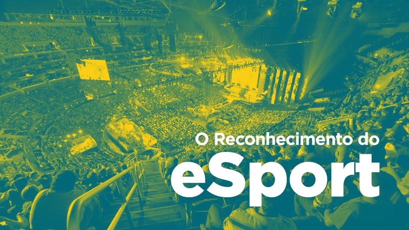 Imagem - O Reconhecimento do eSport