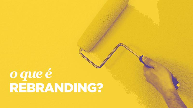 Imagem - O que é Rebranding?