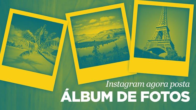 Imagem - NOVIDADE: Álbum de fotos no Instagram