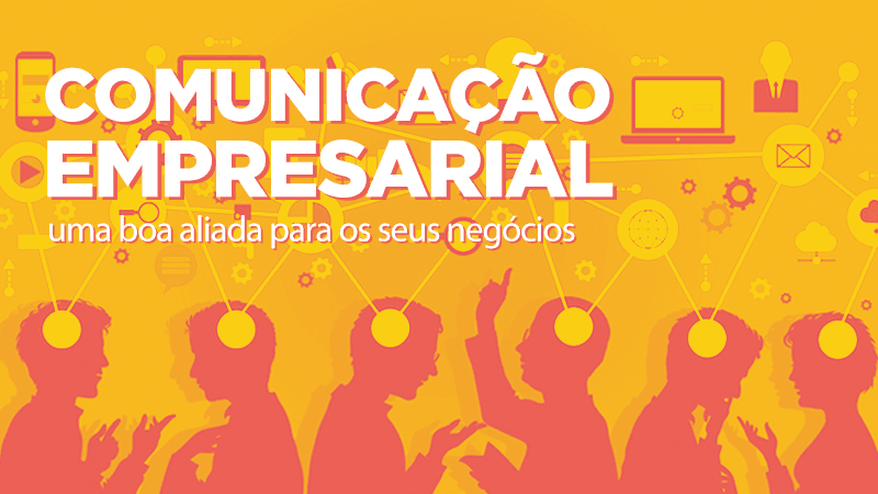 Imagem - Comunicação empresarial, uma boa aliada para os seus negócios