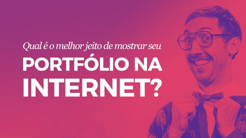 Imagem - Qual é o melhor jeito de mostrar seu portfólio na internet?