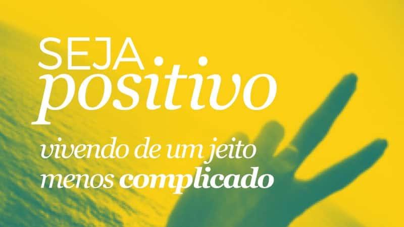 Imagem - Seja Mais Positivo